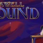Blackwell Unbound feels so much mature than Blackwell Legacy. Read my review here.