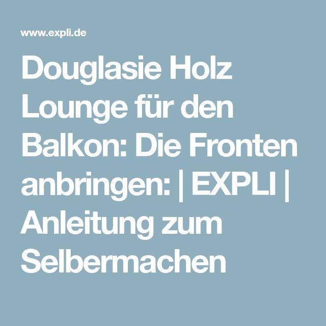 Douglasie Holz Lounge für den Balkon: Die Fronten anbringen: | EXPLI | Anleitung zum Selbermachen