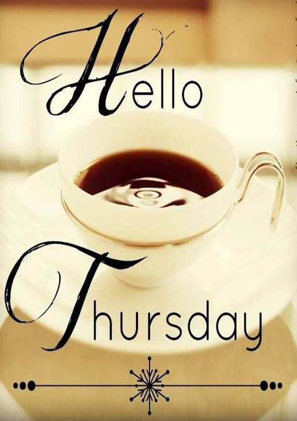 Hello Thursday quotes quote coffee days of the week thursday thursday quotes happy thursday happy thursday quotes