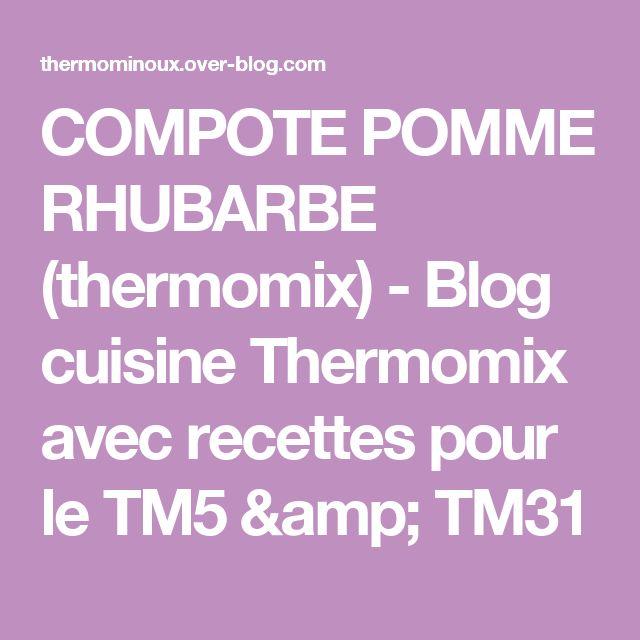 COMPOTE POMME RHUBARBE (thermomix) - Blog cuisine Thermomix avec recettes pour le TM5 & TM31