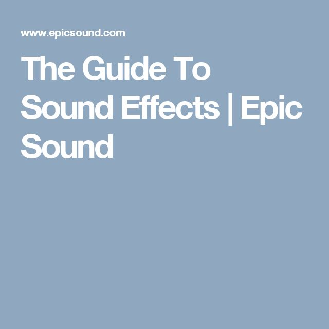The Guide To Sound Effects | Epic Sound
