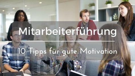 Die Motivation der Mitarbeiter steigern, bedarf eines sozial intelligenten fairen Führungsstils. 10 Tipps für Mitarbeitermotivation ohne Kosten hier