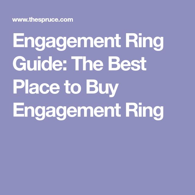 Engagement Ring Guide: The Best Place to Buy Engagement Ring