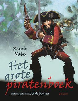 Het grote piratenboek van de schrijver Reggie Naus (2013). Door middel van verrassende vragen laat Naus ons kennismaken met het echte piratenleven.