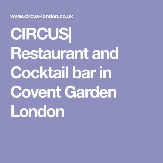 CIRCUS| Restaurant and Cocktail bar in Covent Garden London