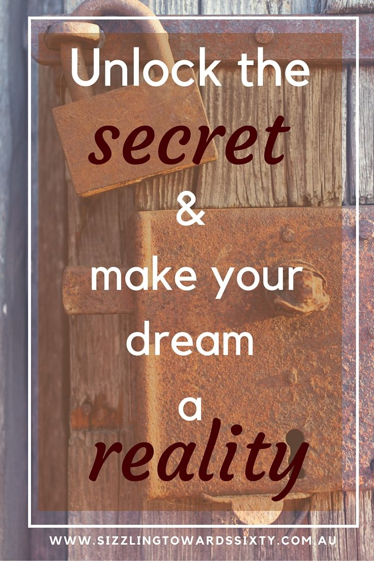 Do you know the secret to making your dream a reality? I have the answer here.