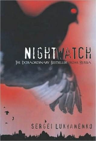 Night Watch (Дозоры #1)  by Sergei Lukyanenko 03/15/13 Rated: 5/5 Review:  Second reading, just as good as the first. I had a little bit of an easier time keeping straight who was who this time, some of the secondary characters have unfamiliar names that are easy to mix up.