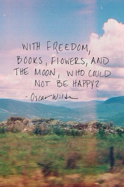 with freedom, books, flowers and the moon, who could not be happy?