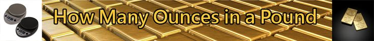Visit our site http://howmanyouncesinapound.org/ for more information on How Many Ounces In A Pound .This is useful to determine How Many Ounces In A Pound confirmed quantity of precious metal or silver weighs in at in familiar conditions. The actual conversion factors you need to do your calculations along with absolute accuracy.