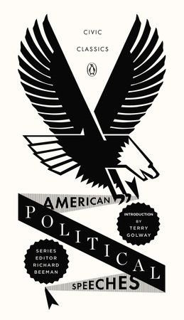American Political Speeches (Penguin Civic Classics collection)