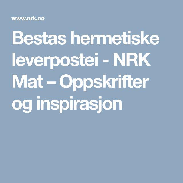 Bestas hermetiske leverpostei - NRK Mat – Oppskrifter og inspirasjon