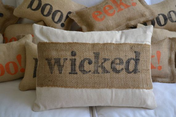 Halloween burlap pillows.  Could also be done with any holiday.  Ex. Thanksgiving: Happy  Fall, Give Thanks, Gobble Gobble.   Christmas could say noel, ho ho ho, Rudolph, Dancer, Prancer, Tis the season, etc.