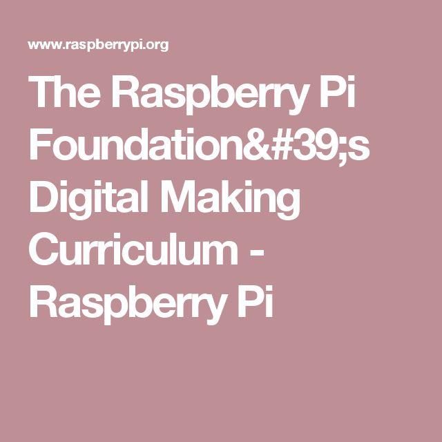 The Raspberry Pi Foundation's Digital Making Curriculum - Raspberry Pi