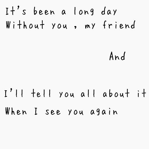 1000+ ideas about See You Again on Pinterest | See You, When I See ...