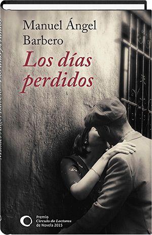 """Manuel Ángel Barbero.""""Los días perdidos"""". Editorial Círculo de Lectores"""