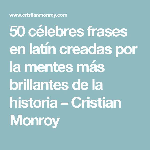 50 célebres frases en latín creadas por la mentes más brillantes de la historia – Cristian Monroy