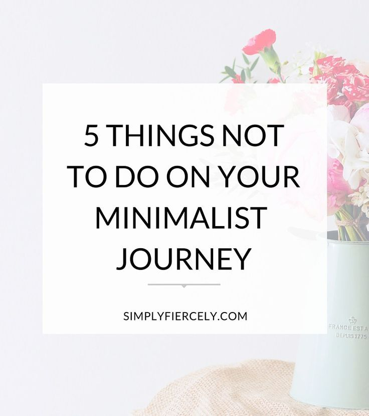 Getting Started with Minimalism: 5 Things Not to Do