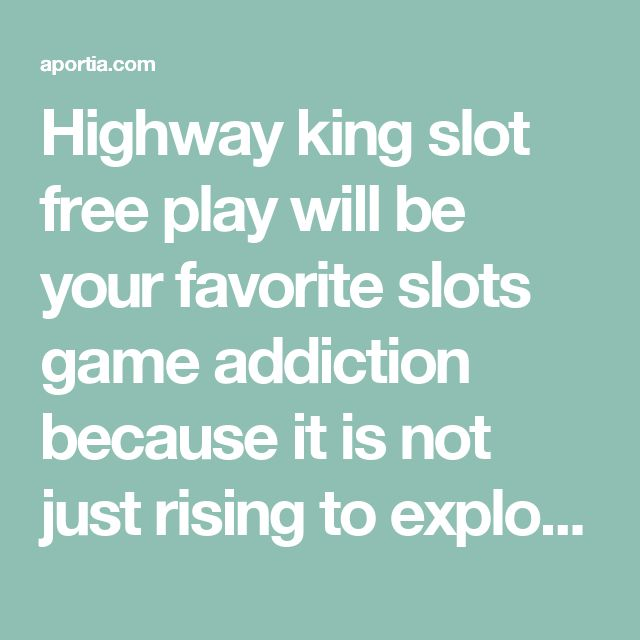 Highway king slot free play will be your favorite slots game addiction because it is not just rising to explore, but it's also designed with the passenger in the image themed graphics and stereo effect. Although highway King slot game offered both free play and real money to encourage the beginner to online casinos and players new to online slots games to try on Casino online malaysia.
