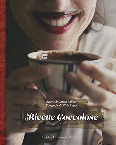 Ricette coccolose, http://www.amazon.it/dp/8867530615/ref=cm_sw_r_pi_awdl_x_KjS2xbXJPT6QK
