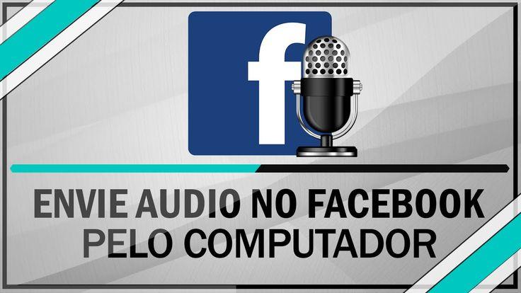 Como mandar mensagem de Voz no Facebook pelo PC