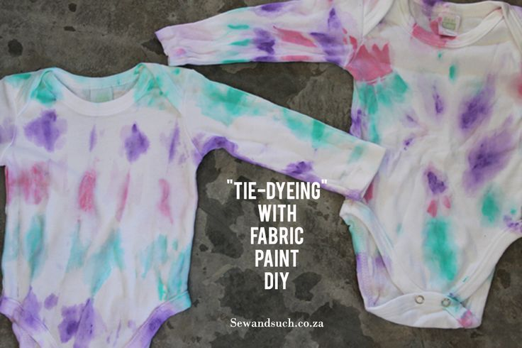 "Sew & Such: ""Tie-Dyeing"" with Fabric Paint DIY Use Fabric Paint to create interesting onesies or shirts."