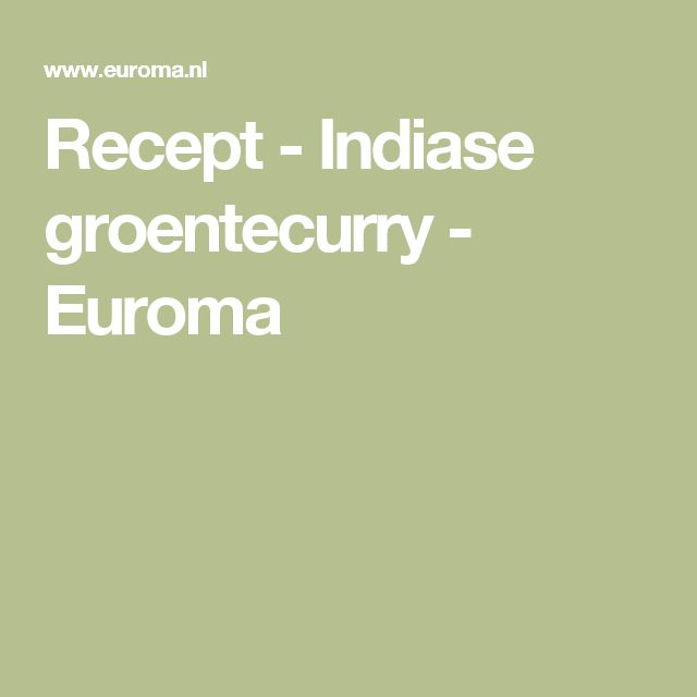 Recept - Indiase groentecurry - Euroma