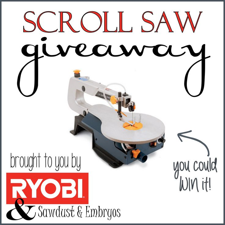 RYOBI Scroll Saw GIVEAWAY! {Sawdust and Embryos}