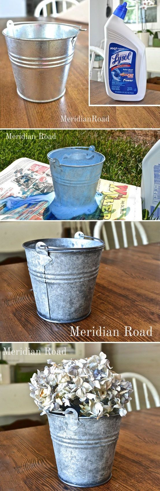 Aging GALVANIZED METAL with...Lysol Toilet Bowl Cleaner! douse the bucket in the cleaner, set it out in the sun & an hour & a half later (after washing it off, of course)