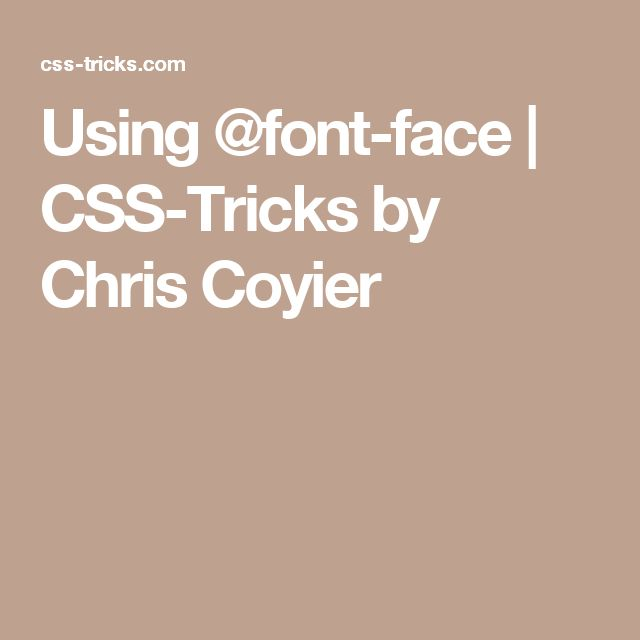 Using @font-face | CSS-Tricks by Chris Coyier