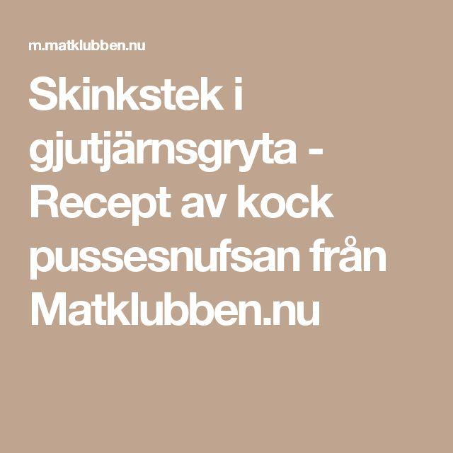 Skinkstek i gjutjärnsgryta - Recept av kock pussesnufsan från Matklubben.nu