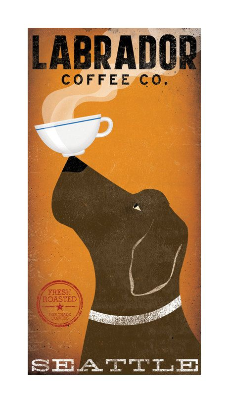 Im still obsessed and think about this print all the time. I even have the perfect spot picked out. I just need the pup to be black. Good thing they have that option! three great reasons to hang in my home: Lab, Coffee, Seattle.