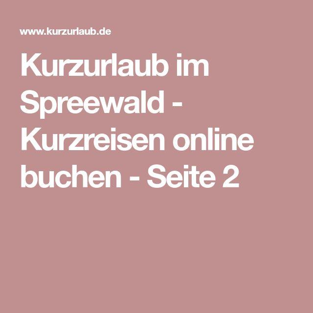 Kurzurlaub im Spreewald - Kurzreisen online buchen - Seite 2