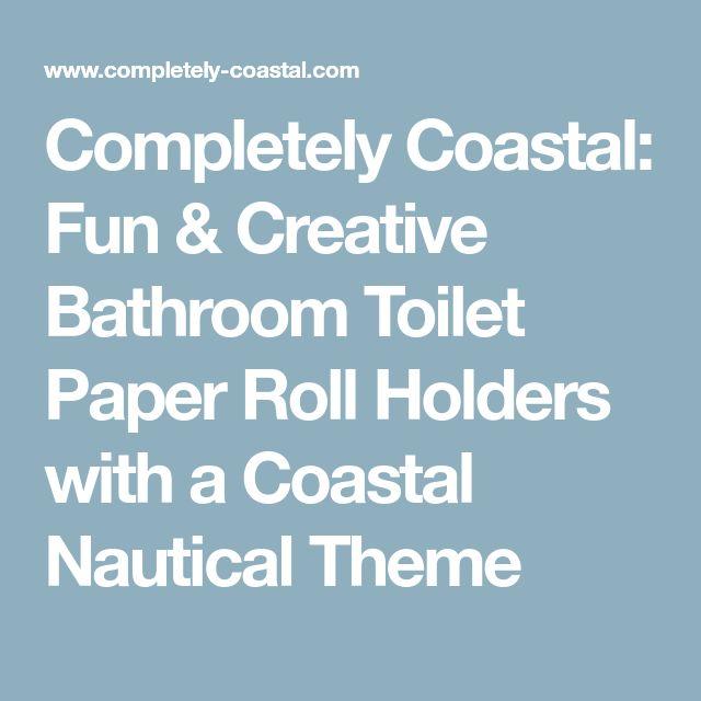 Completely Coastal: Fun & Creative Bathroom Toilet Paper Roll Holders with a Coastal Nautical Theme