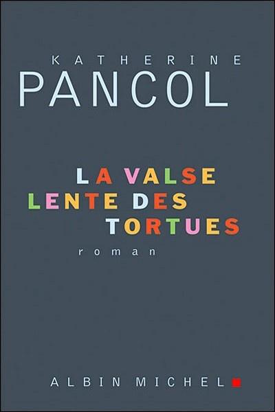 La valse lente des tortues, Katherine Pancol (2008)