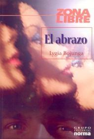El abrazo, de Lygia Bojunga. Grupo Editorial Norma.