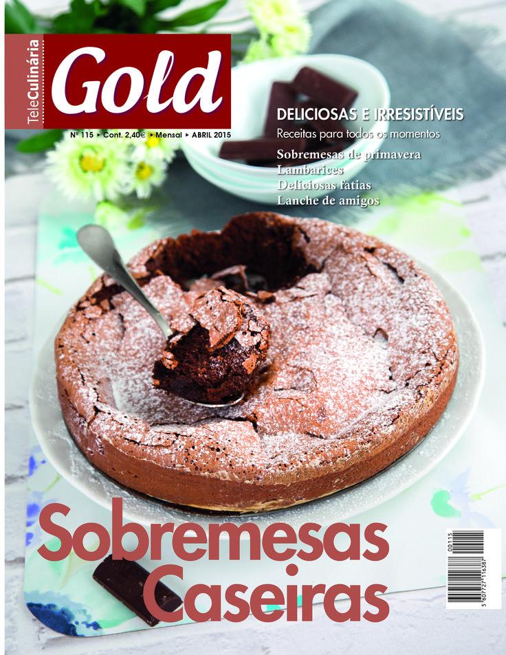 Gold 115 - Abril de 2015 Receitas de tabuleiro - Versão digital em www.magzter.com www.teleculinaria.pt
