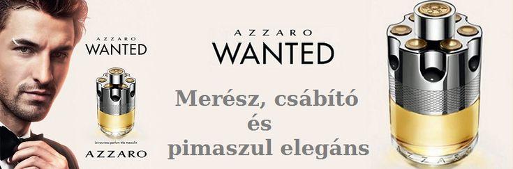 Azzaro Wanted férfi parfüm  2016-ban, az Azzaro Parfums visszanyúl a márka gyökereihez, hogy felülvizsgálja az alapító, Loris Azzaro divattervező eredeti értékeit, egy merész, csábító, nagyvonalú, szabadon gondolkodó emberét, aki tudja, hogyan kell élvezni az életet, és annak örömeit. A napfényes mediterrán márka a hamis gyémántokat csillogóbbá, az életet intenzívebbé és az embereket lángolóbbá teszi. Időtlen csábítás, melyet olyan gyönyörűen illusztrál az Azzaro Wanted illata. Azzaro Wanted…