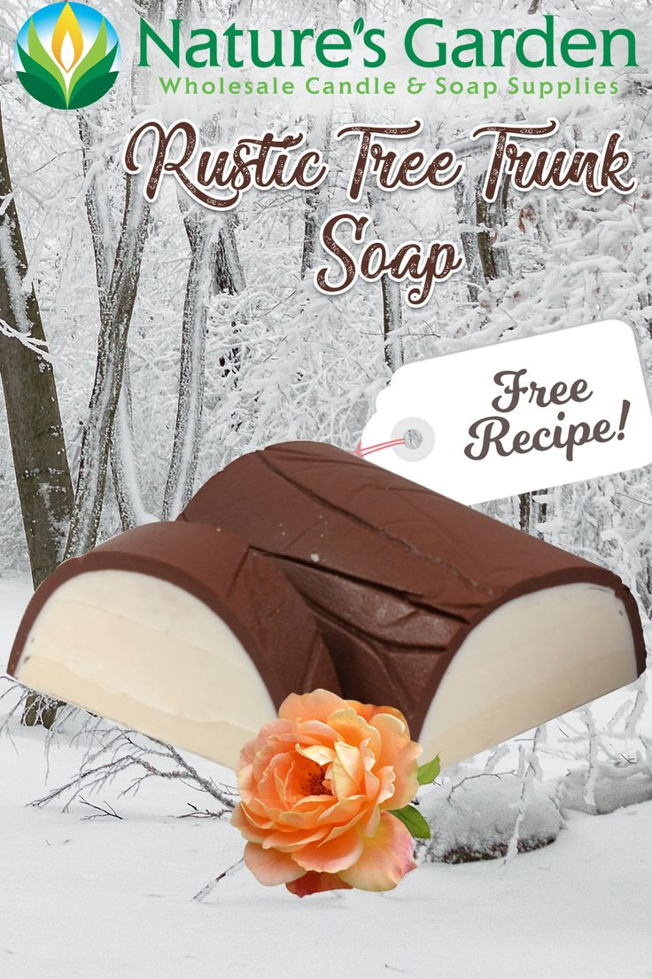 Free Rustic Tree Trunk Soap Recipe by Natures Garden
