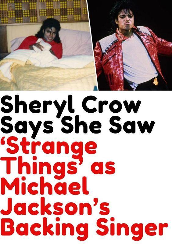 Sheryl Crow Says She Saw 'Strange Things' as Michael Jackson's Backing Singer