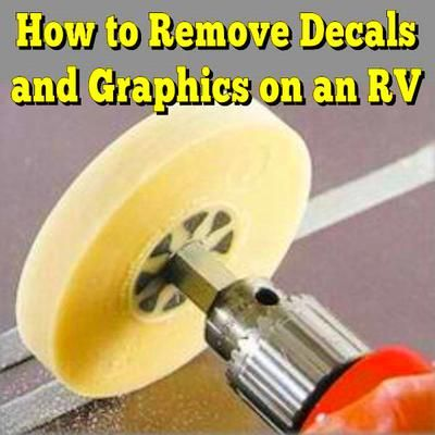 How to Remove Decals and Graphics on an RV... Read More…