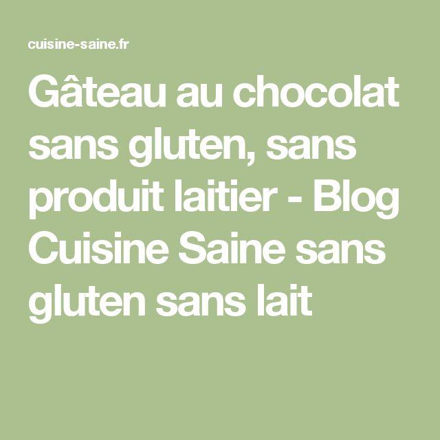Gâteau au chocolat sans gluten, sans produit laitier - Blog Cuisine Saine sans gluten sans lait