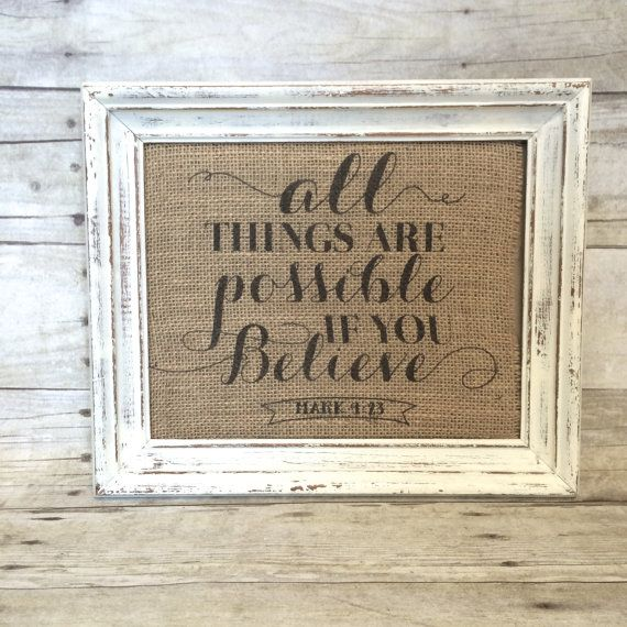 All Things Are Possible If You Believe - Christian Burlap Art Print - Mark 9:23 - Shabby Chic - Inspirational - Motivational - Easter Gift on Etsy, $16.00