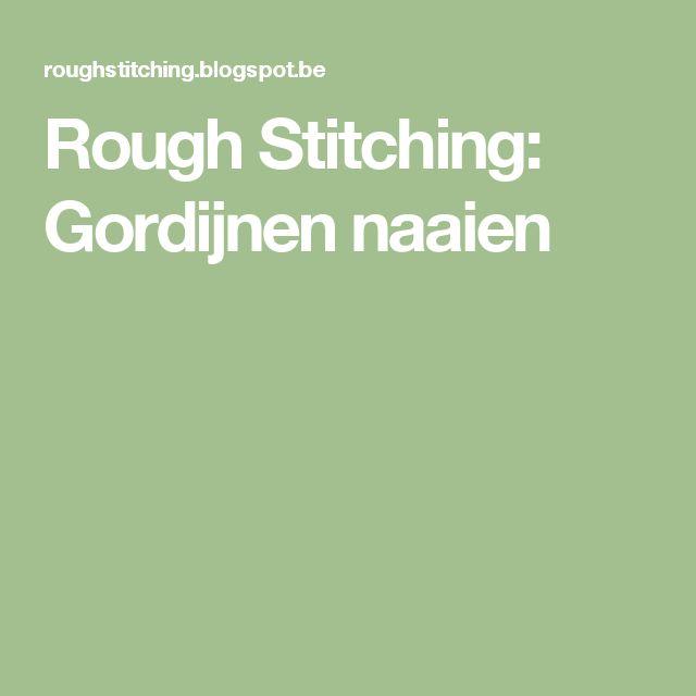 Rough Stitching: Gordijnen naaien