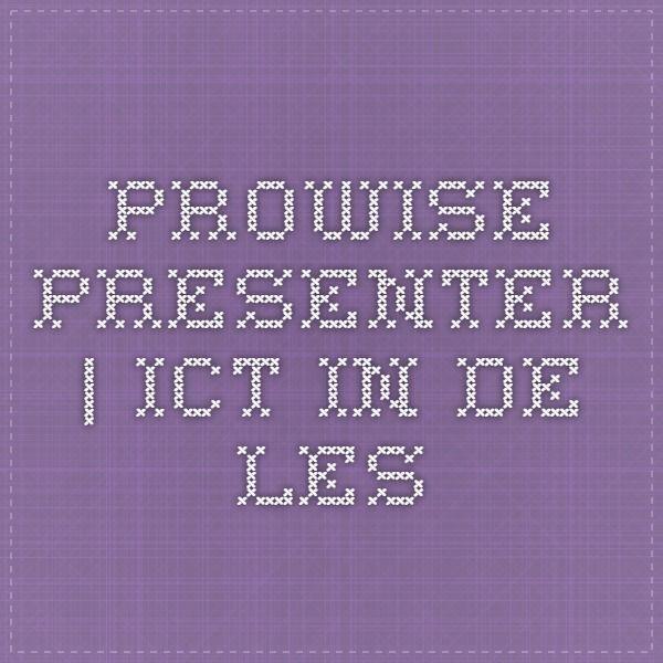 Prowise Presenter | ICT in de Les Superhandig en leuk om een goede les te geven!
