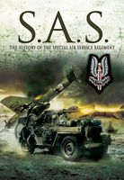 S.A.S. - The History of the Special Air Service Regiment