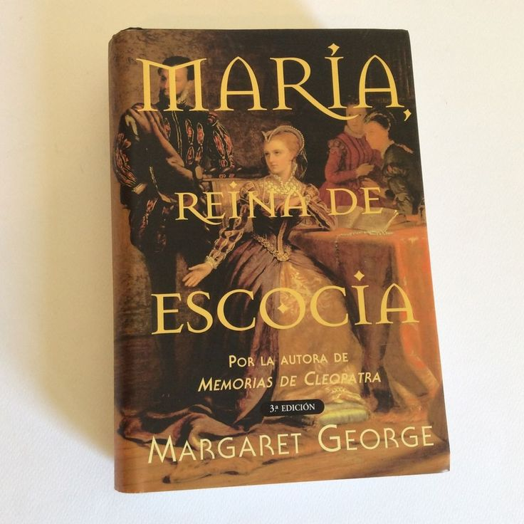 MARIA, REINA DE ESCOCIA Spanish Hardcover Book Margaret George ISBN 8440692668 #Textbook