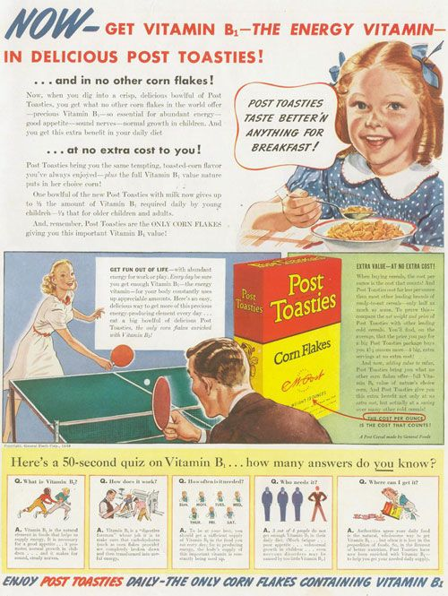 "September 1940 issue of Life Magazine, an ad for Post Toasties Corn Flakes: ""Now - get vitamin B1 - the energy vitamin ..."