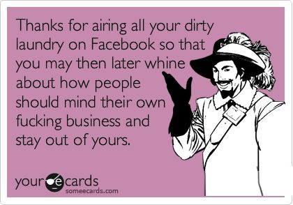 True!Dirty Laundry, Funny Quotes About Facebook, Well Said, So True, Hmmmm Who