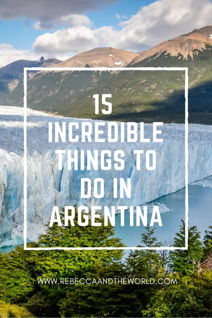 What To Do In Argentina 15 Incredible Argentina Tourist