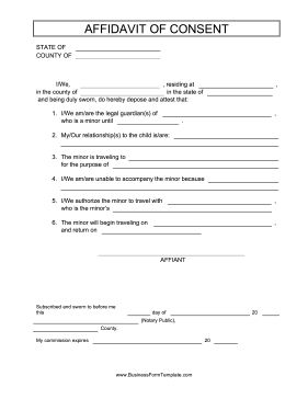 AFFADAVIT OF CONSENT Parents and guardians who need to authorize a minor to travel with another adult can use this free, printable affidavit of consent. Free to download and print